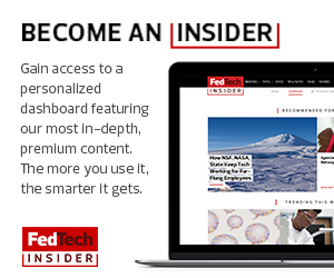 Sign up to be a FedTech Insider