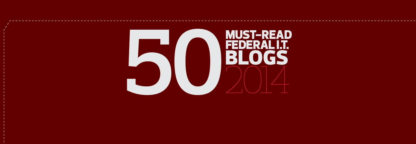 Must Read Federal IT Blogs 2014