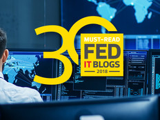 FedTech's 30 Must-Read Federal IT Blogs 2018