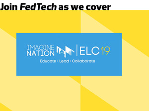 Join FedTech as we cover Imagine Nation ELC 2019